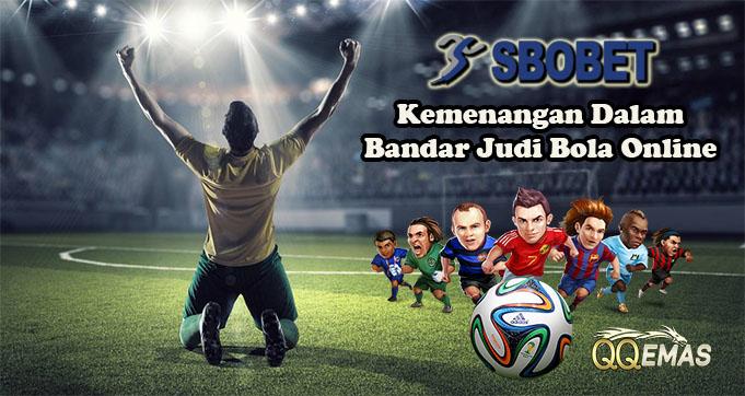 Kemenangan Dalam Bandar Judi Bola Online
