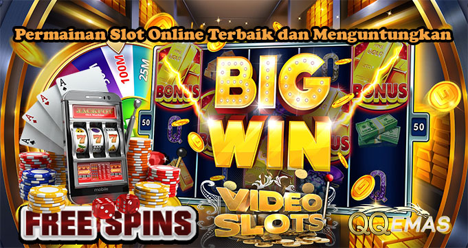 Permainan Slot Online Terbaik dan Menguntungkan