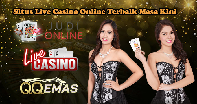 Situs Live Casino Online Terbaik Masa Kini